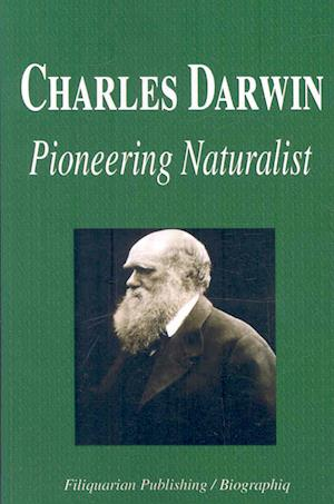 Charles Darwin - Pioneering Naturalist (Biography)