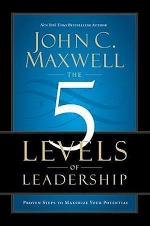 Bog, hardback The 5 Levels of Leadership af John C Maxwell