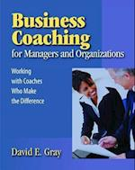 Business Coaching for Managers and Organizations af David E. Gray