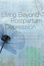 Living Beyond Postpartum Depression