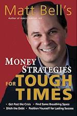Matt Bell's Money Strategies for Tough Times