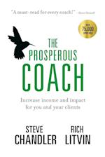 The Prosperous Coach: Increase Income and Impact for You and Your Clients af Rich Litvin, Steve Chandler