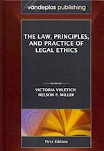 The Law, Principles, and Practice of Legal Ethics, First Edition