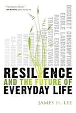 Resilience and the Future of Everyday Life