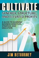 Cultivate Synergy, Structure, and Elevated Profits