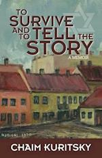 To Survive and to Tell the Story