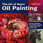 The Art of Basic Oil Painting (Collector's)