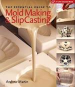 The Essential Guide to Mold Making & Slip Casting