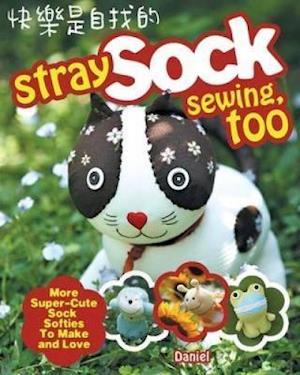 Bog, paperback Stray Sock Sewing, Too af Daniel