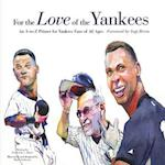 For the Love of the Yankees (For the Love of the)