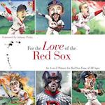 For the Love of the Red Sox (For the Love of the)