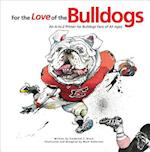 For the Love of the Bulldogs (For the Love of the)