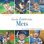 For the Love of the Mets (For the Love of the)