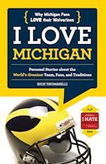 I Love Michigan / I Hate Ohio State
