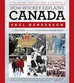 How Hockey Explains Canada af Paul Henderson, Jim Prime