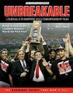 Unbreakable Louisville's Inspired Championship Run 2013 af Triumph Books