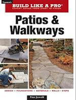 Patios and Walkways (Build Like a Pro - Expert Advice from Start to Finish)