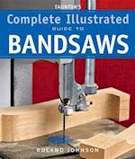 Taunton's Complete Illustrated Guide to Bandsaws (Complete Illustrated Guides)