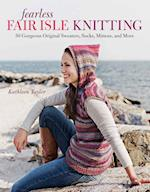 Fearless Fair Isle Knitting af Kathleen Taylor