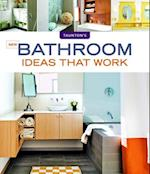 New Bathroom Ideas That Work (Ideas That Work)