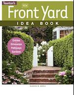 New Front Yard Idea Book (Taunton Idea Book)
