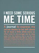 Knock Knock I Need Some Serious Me Time Inner-Truth Journal (Inner Truth)