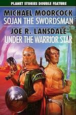 Sojan the Swordsman/Under the Warrior Star (Planet Stories Double Features)