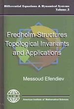 Fredholm Structures, Topological Invariant and Applications (Aims Series on Differential Equations & Dynamical Systems)