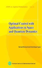 Optimal Control with Applications in Space and Quantum Dynamics (Applied Mathematics, nr. 5)