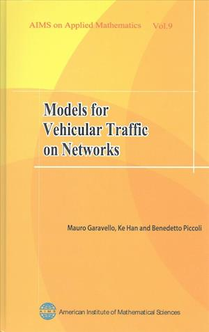 Bog, hardback Models for Vehicular Traffic on Networks af Mauro Garavello