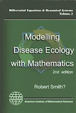 Modelling Disease Ecology With Mathematics (Differential Equations Dynamical Systems)
