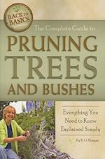 The Complete Guide to Pruning Trees and Bushes (Back to Basics Growing)