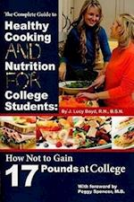 The Complete Guide to Healthy Cooking and Nutrition for College Students