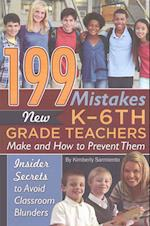 199 Mistakes New K-6th Grade Teachers Make and How to Prevent Them