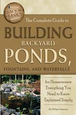Complete Guide to Building Backyard Ponds, Fountains, and Waterfalls for Homeowners