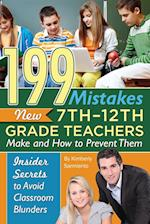 199 Mistakes New 7-12th Grade Teachers Make and How to Prevent Them