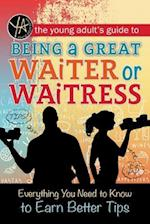The Young Adult's Guide to Being a Great Waiter or Waitress