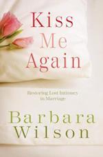 Kiss Me Again af Barbara Wilson