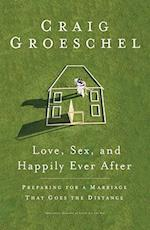 Love, Sex, and Happily Ever After af Craig Groeschel