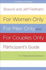 For Women Only, For Men Only and For Couples Only Participant's Guide