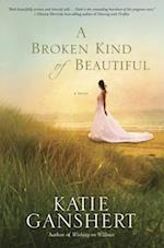 A Broken Kind of Beautiful af Katie Ganshert