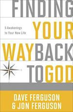 Finding Your Way Back to God af Dave Ferguson