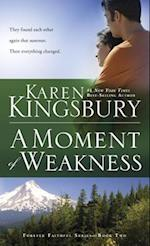 A Moment of Weakness af Karen Kingsbury