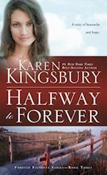 Halfway to Forever af Karen Kingsbury