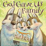 God Gave Us Family (God Gave Us..)