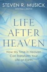 Life After Heaven af Paul J. Pastor, Steven R. Musick