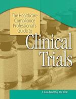 The Healthcare Compliance Professional's Guide to Clinical Trials [With CDROM]