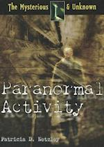 Paranormal Activity (The Mysterious & Unknown)