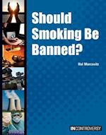 Should Smoking Be Banned? (In Controversy)