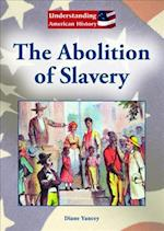 The Abolition of Slavery (Understanding American History)